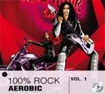 100% ROCK Aerobic Vol. 1