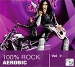 100% ROCK Aerobic Vol. 2