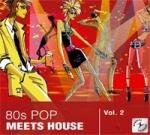 80s POP meets HOUSE Vol. 2