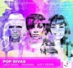 POP DIVAS Gaga Rihanna Perry