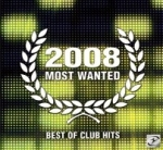 2008 MOST WANTED Club Hits